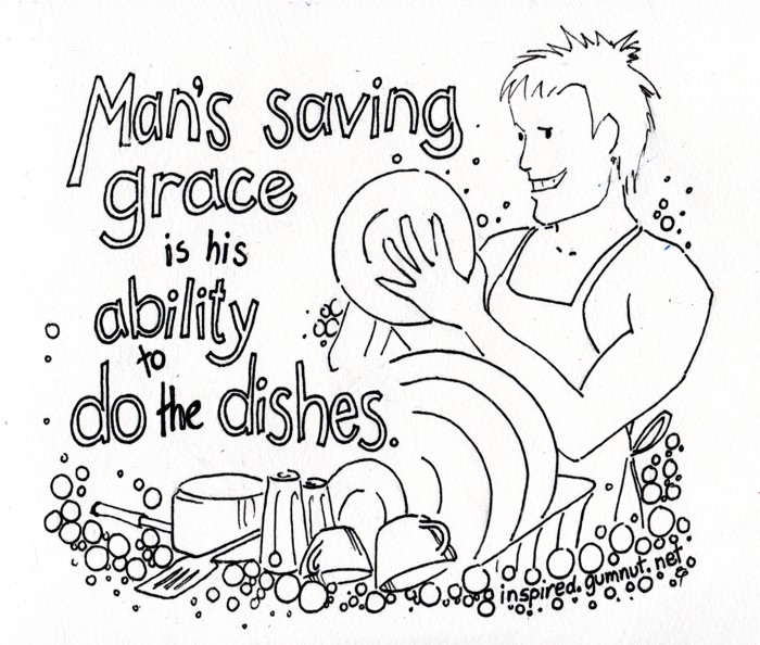 Mans saving grace is his ability to do the dishes (black and white)